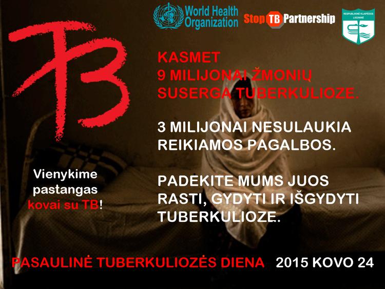 """""""Mes norim pasaulio be tuberkuliozės! O ar to norite Jus? Jei taip, tikrinkitės sveikatą profilaktiškai!"""""""
